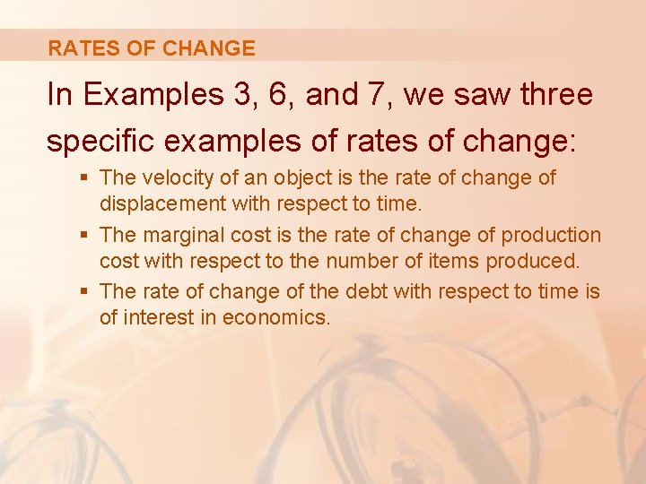 RATES OF CHANGE In Examples 3, 6, and 7, we saw three specific examples