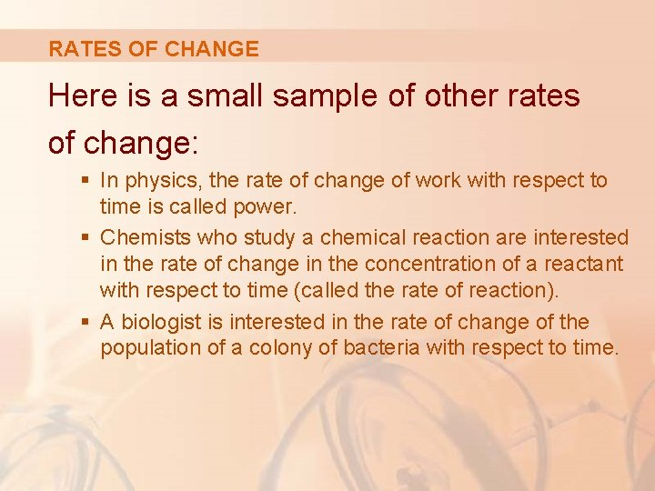 RATES OF CHANGE Here is a small sample of other rates of change: §
