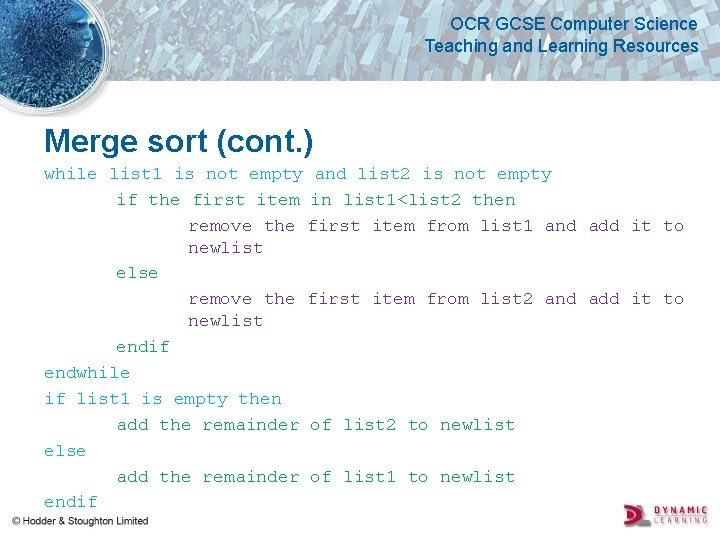 OCR GCSE Computer Science Teaching and Learning Resources Merge sort (cont. ) while list