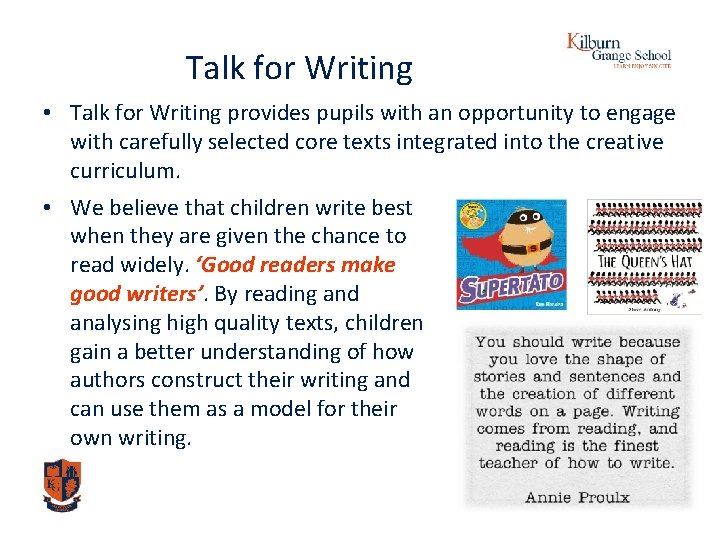 Talk for Writing • Talk for Writing provides pupils with an opportunity to engage