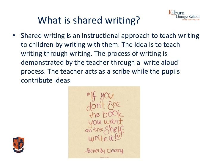 What is shared writing? • Shared writing is an instructional approach to teach writing