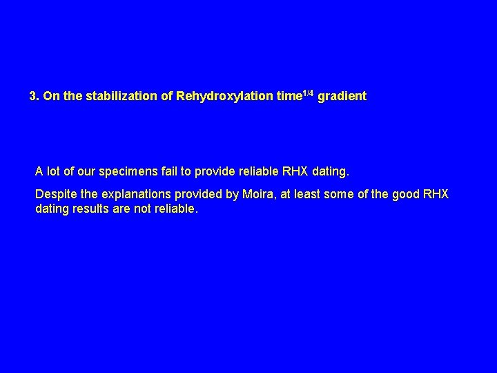 3. On the stabilization of Rehydroxylation time 1/4 gradient A lot of our specimens