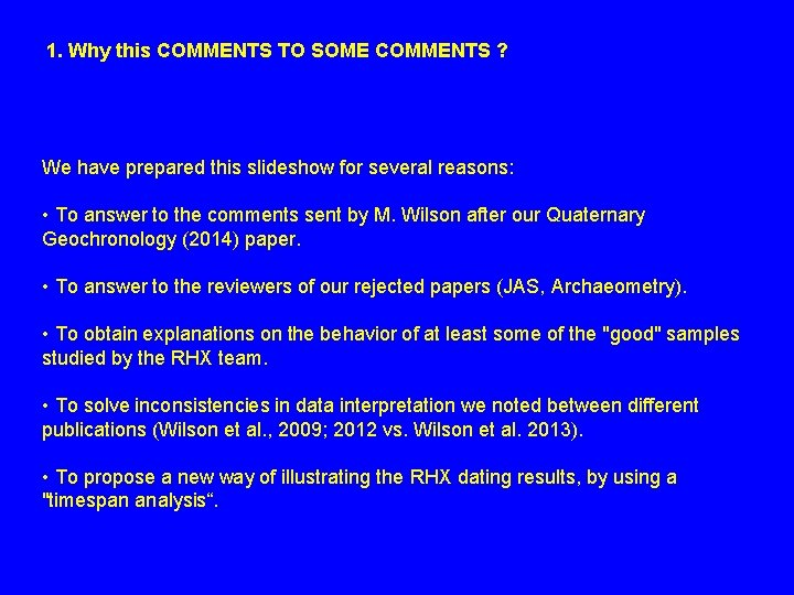 1. Why this COMMENTS TO SOME COMMENTS ? We have prepared this slideshow for
