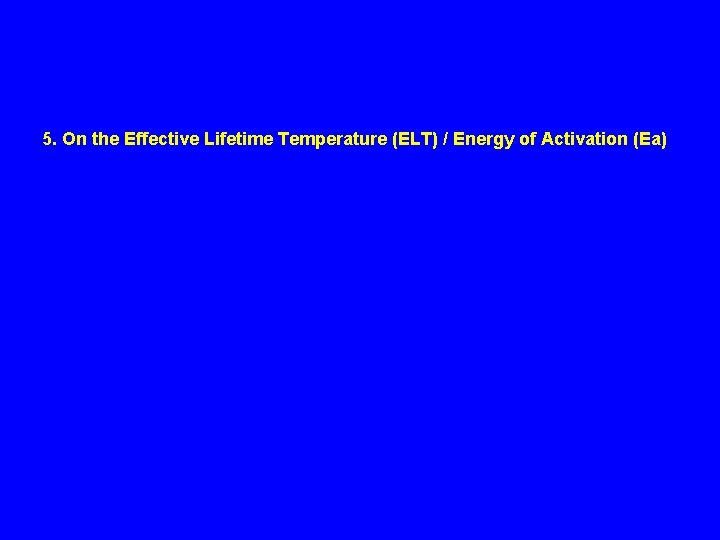 5. On the Effective Lifetime Temperature (ELT) / Energy of Activation (Ea)