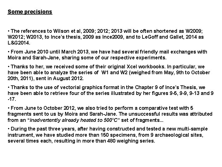Some precisions • The references to Wilson et al, 2009; 2012; 2013 will be