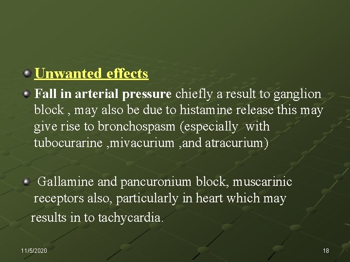 Unwanted effects Fall in arterial pressure chiefly a result to ganglion block , may