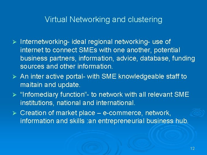 Virtual Networking and clustering Internetworking- ideal regional networking- use of internet to connect SMEs