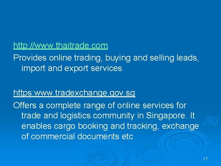 http: //www. thaitrade. com Provides online trading, buying and selling leads, import and export