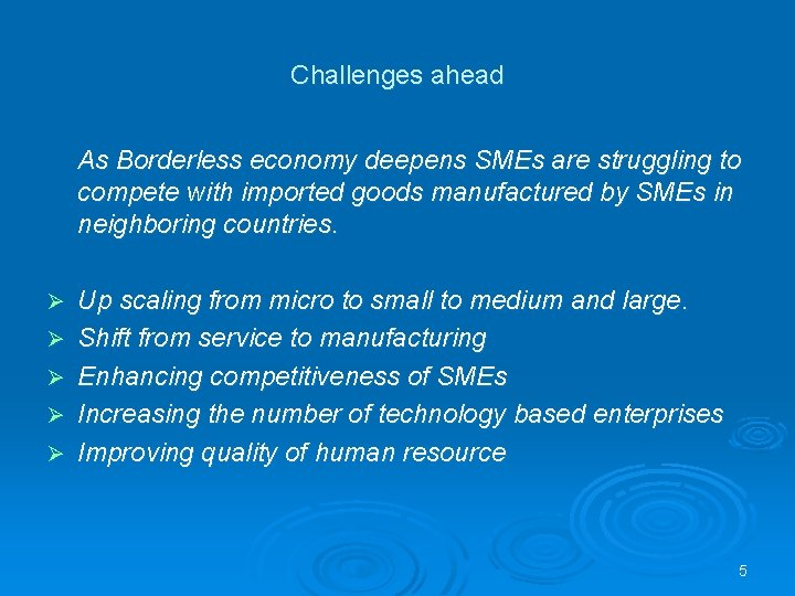 Challenges ahead As Borderless economy deepens SMEs are struggling to compete with imported goods