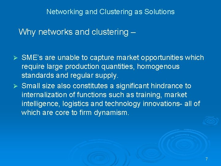 Networking and Clustering as Solutions Why networks and clustering – SME's are unable to
