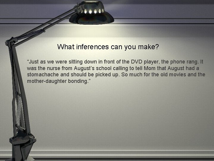 """What inferences can you make? """"Just as we were sitting down in front of"""