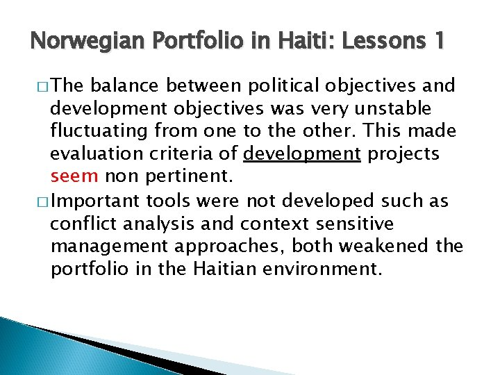 Norwegian Portfolio in Haiti: Lessons 1 � The balance between political objectives and development