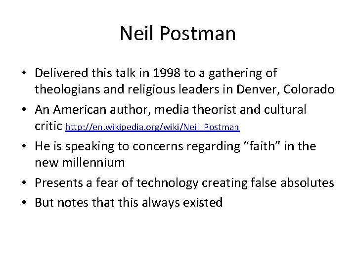 Neil Postman • Delivered this talk in 1998 to a gathering of theologians and