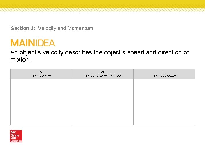 Section 2: Velocity and Momentum An object's velocity describes the object's speed and direction
