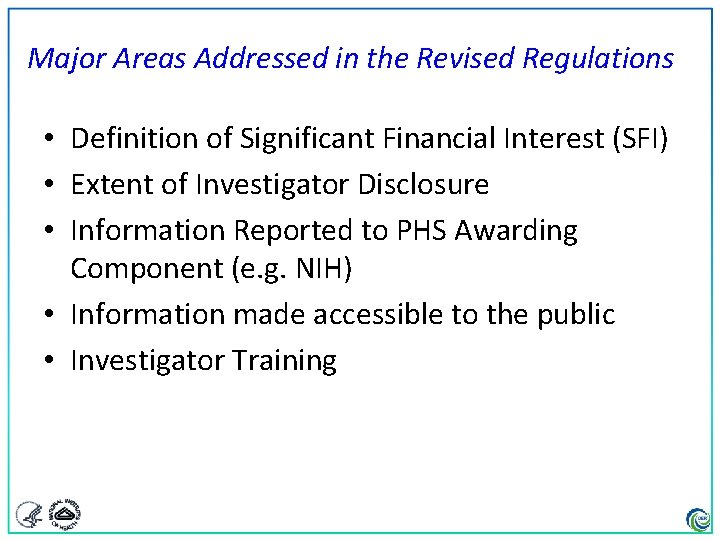 Major Areas Addressed in the Revised Regulations • Definition of Significant Financial Interest (SFI)