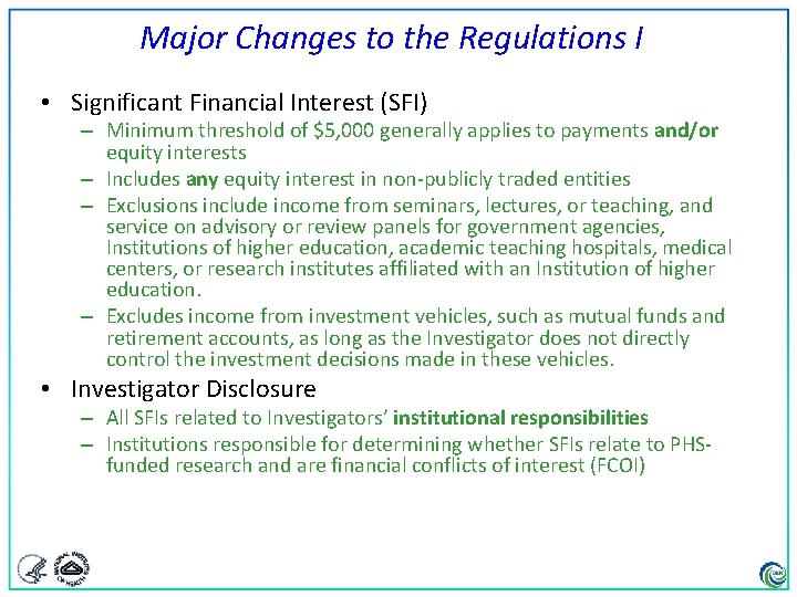 Major Changes to the Regulations I • Significant Financial Interest (SFI) – Minimum threshold