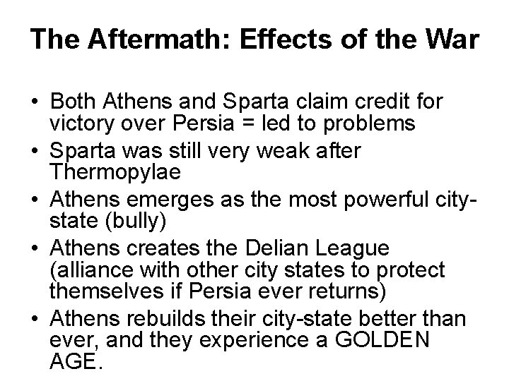 The Aftermath: Effects of the War • Both Athens and Sparta claim credit for