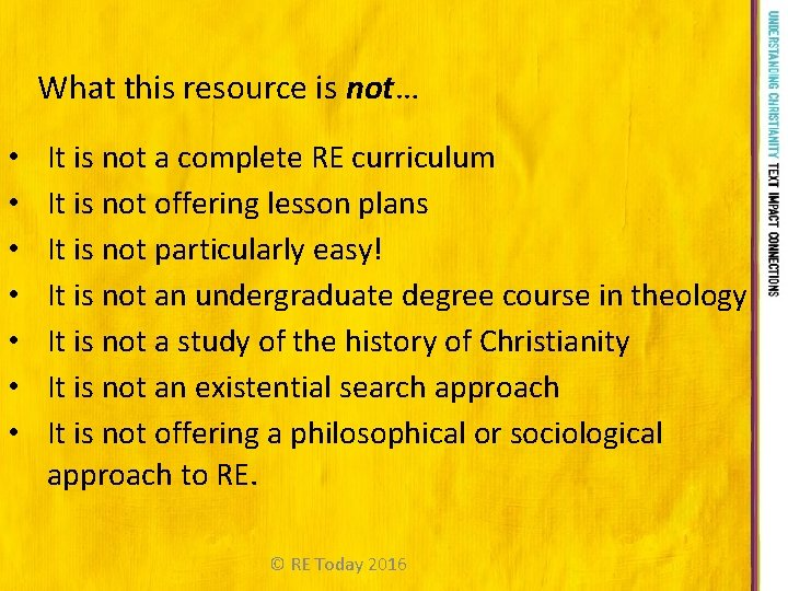 What this resource is not… • • It is not a complete RE curriculum
