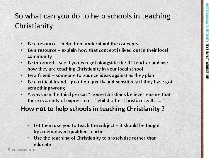 So what can you do to help schools in teaching Christianity • Be a