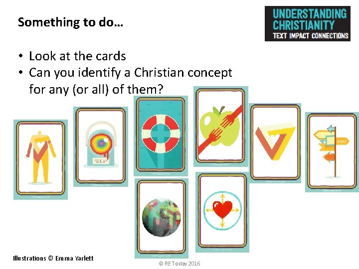 Something to do… • Look at the cards • Can you identify a Christian