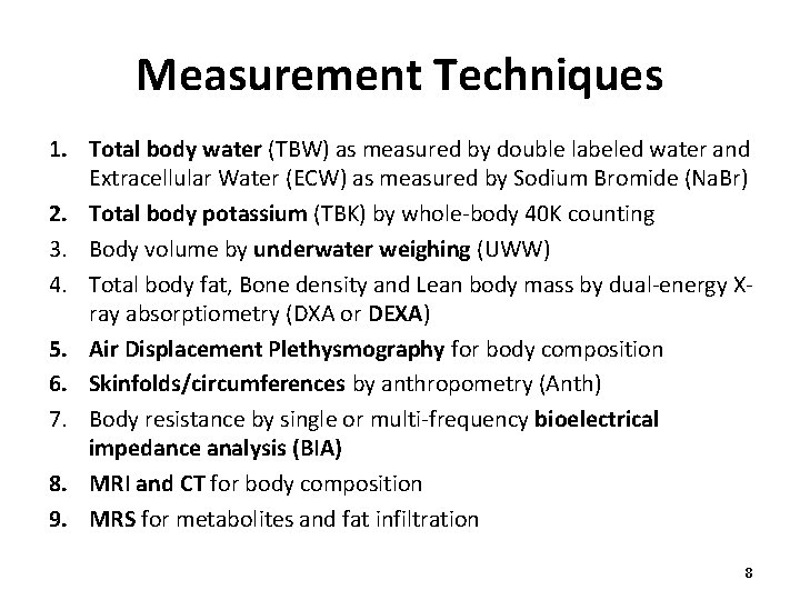 Measurement Techniques 1. Total body water (TBW) as measured by double labeled water and
