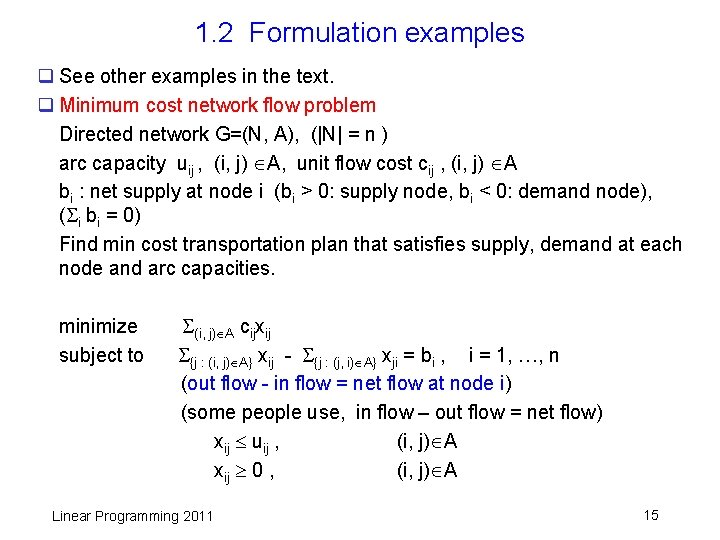 1. 2 Formulation examples q See other examples in the text. q Minimum cost