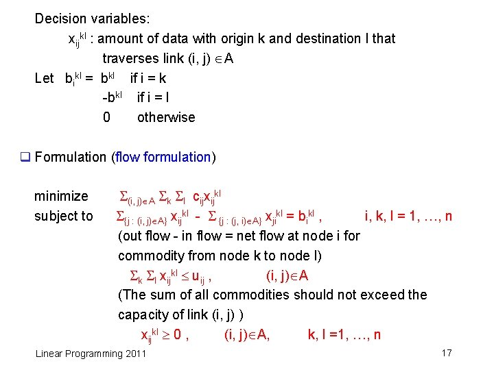 Decision variables: xijkl : amount of data with origin k and destination l that