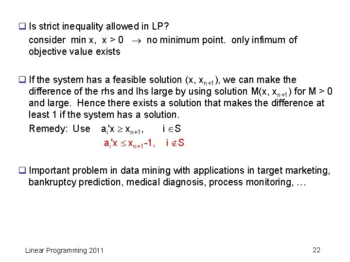 q Is strict inequality allowed in LP? consider min x, x > 0 no