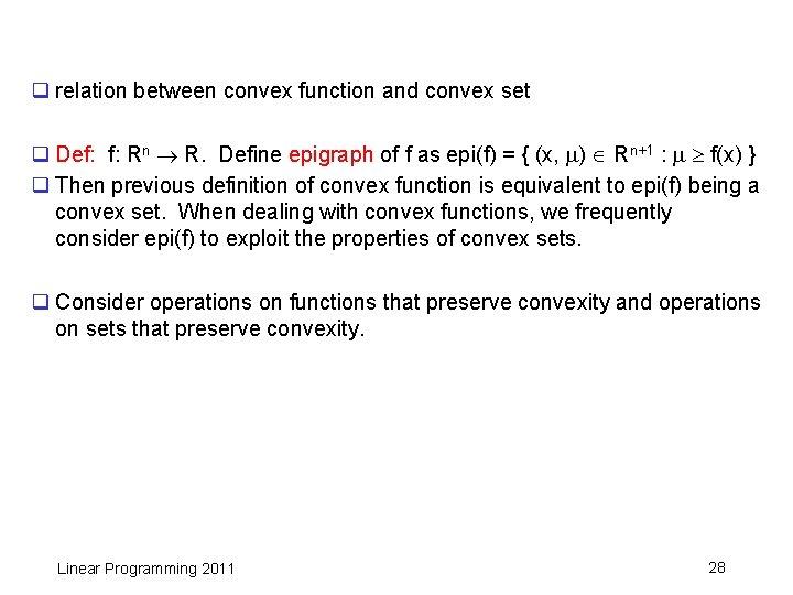 q relation between convex function and convex set q Def: f: Rn R. Define