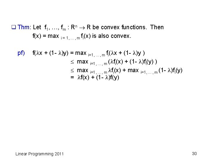 q Thm: Let f 1, …, fm : Rn R be convex functions. Then