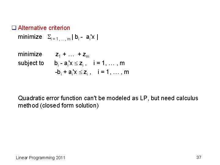 q Alternative criterion minimize i = 1, …, m   bi - ai'x  