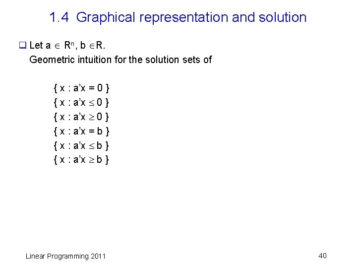1. 4 Graphical representation and solution q Let a Rn, b R. Geometric intuition