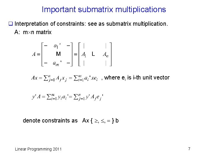 Important submatrix multiplications q Interpretation of constraints: see as submatrix multiplication. A: m n