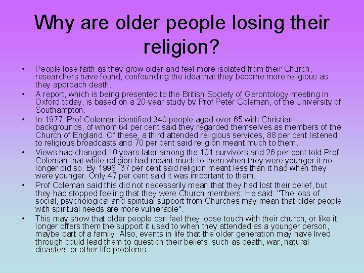 Why are older people losing their religion? • • • People lose faith as