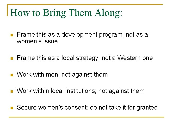 How to Bring Them Along: n Frame this as a development program, not as