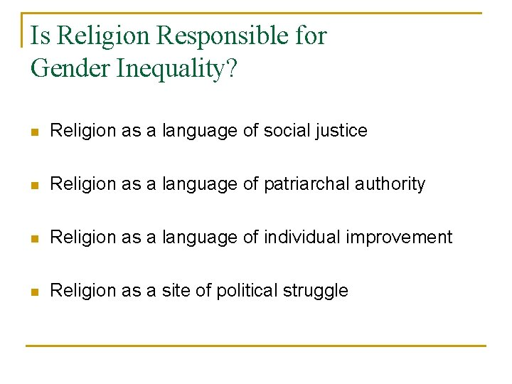 Is Religion Responsible for Gender Inequality? n Religion as a language of social justice