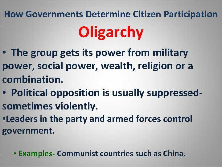 How Governments Determine Citizen Participation Oligarchy • The group gets its power from military