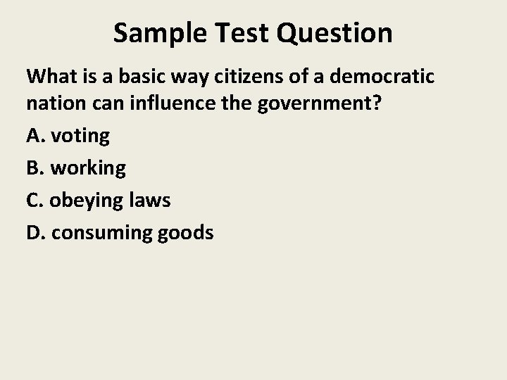 Sample Test Question What is a basic way citizens of a democratic nation can