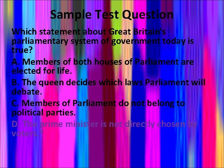 Sample Test Question Which statement about Great Britain's parliamentary system of government today is
