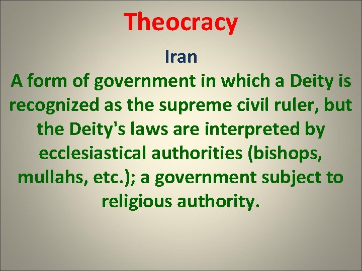Theocracy Iran A form of government in which a Deity is recognized as the