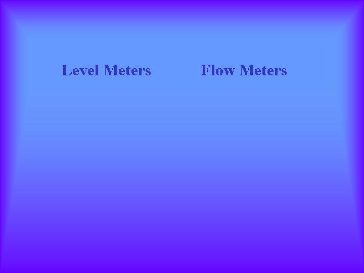 Level Meters Flow Meters