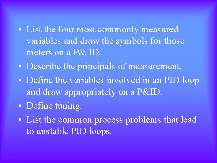 • List the four most commonly measured variables and draw the symbols for