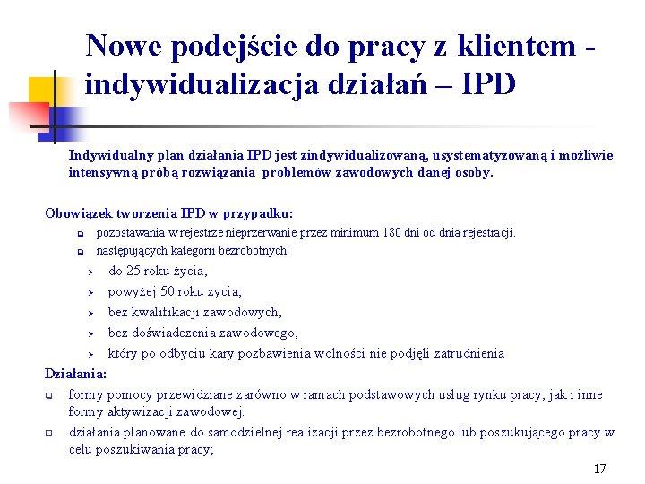 Nowe podejście do pracy z klientem - indywidualizacja działań – IPD Indywidualny plan działania