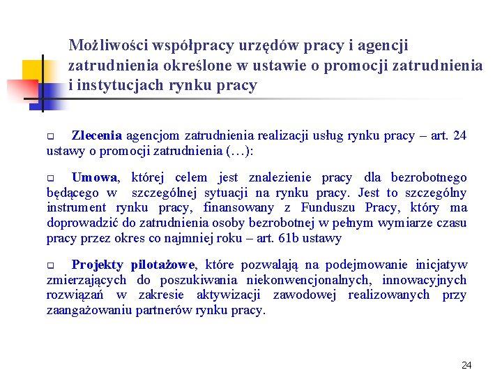 Możliwości współpracy urzędów pracy i agencji zatrudnienia określone w ustawie o promocji zatrudnienia i
