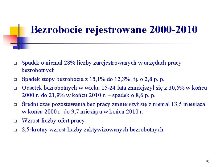 Bezrobocie rejestrowane 2000 -2010 q q q Spadek o niemal 28% liczby zarejestrowanych w