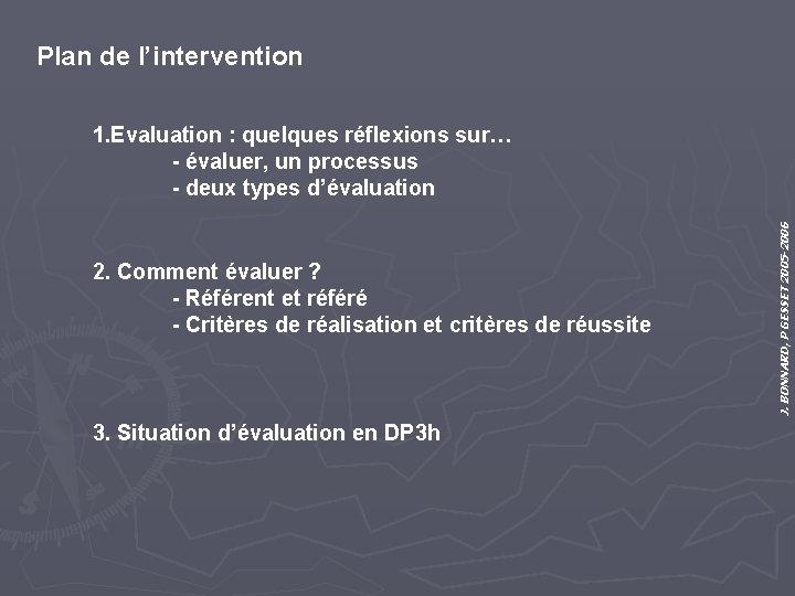 Plan de l'intervention 2. Comment évaluer ? - Référent et référé - Critères de