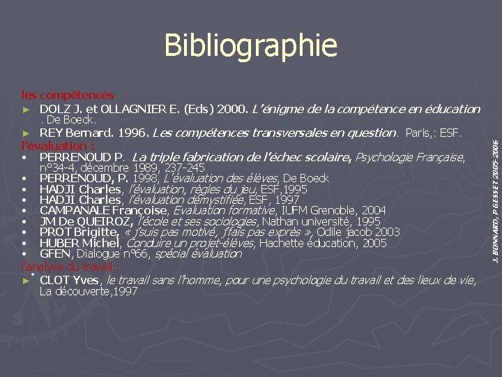 les compétences : ► DOLZ J. et OLLAGNIER E. (Eds) 2000. L'énigme de la