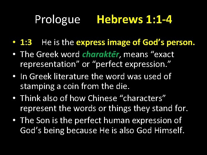 Prologue Hebrews 1: 1 -4 • 1: 3 He is the express image of