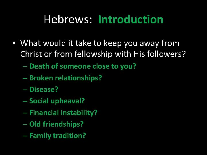 Hebrews: Introduction • What would it take to keep you away from Christ or