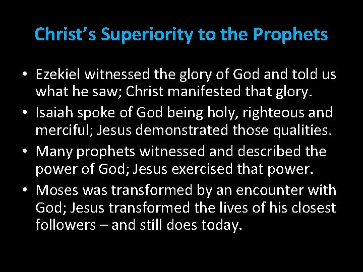 Christ's Superiority to the Prophets • Ezekiel witnessed the glory of God and told